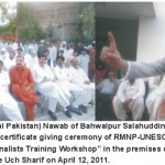 Workshop on 'Safety of journalists  in Conflict Zones and Hostile Environment areas'  Sub Tehsil Uch Sharif, April 11-12, 2011  'Nawab Salahuddin Abbasi Lauds Media Role'